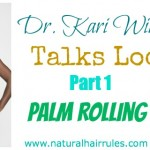 Starting Locs: Palm Roll Method