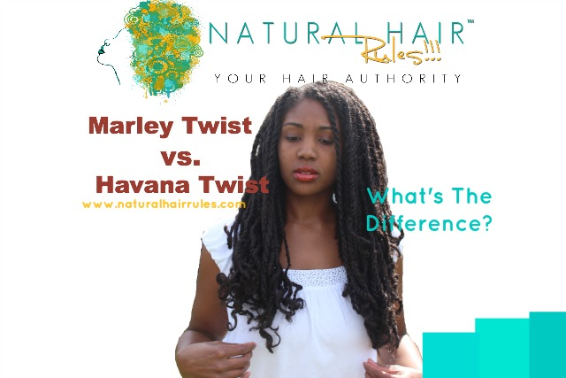 Marley Twists And Havana Twists What S The Difference Natural Hair Rules
