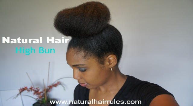 How To Create A High Bun On Natural Hair Natural Hair Rules