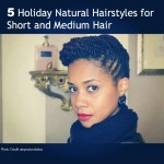 5 Holiday Updos for Short and Medium Natural Hair