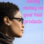 5 Ways to Save Money on Your Hair Products