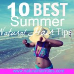 10 Summer Tips For Natural Hair