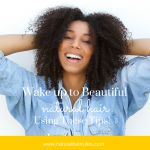 I Woke Up Like This: 5 Tips For Flawless Natural Hair
