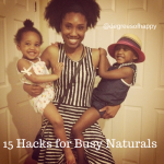 15 Natural Hair Hacks for the Busy Woman Who Wants Healthy Hair