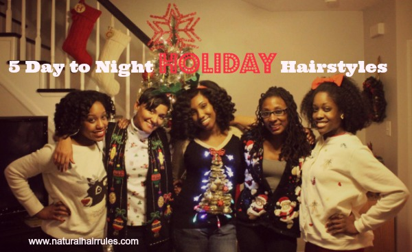 5 Day To Night Holiday Hairstyles Natural Hair Rules