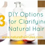 3 Simple DIY Options for Clarifying Natural Hair