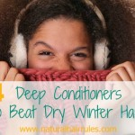 4 Deep Conditioners to Help You Beat Dry Winter Hair!