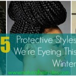 5 Protective Styles We're Eyeing this Winter