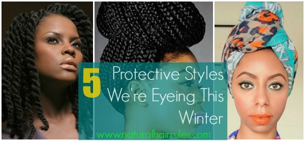 natural hair rules protective styling 5 protective styles we re eyeing this winter 3180 | 5 Protective Styles for Winter