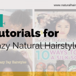 4 Tutorials for Lazy Natural Hairstyles