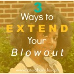 3 Ways to Extend Your Blowout