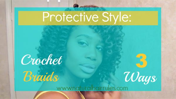 natural hair rules protective styling protective style crochet braids 3 ways hair 3180 | Protective Style Crochet Braids