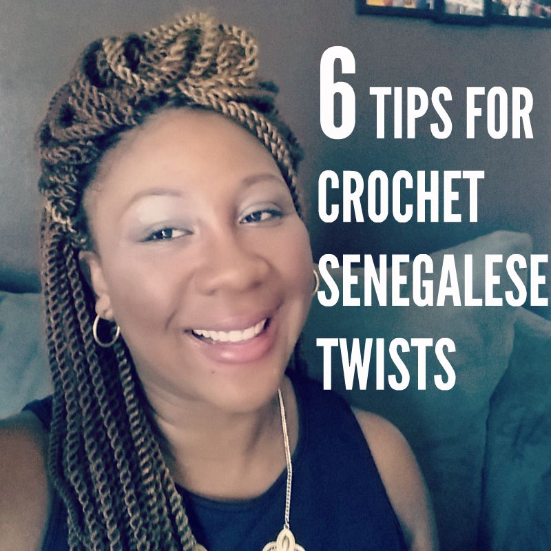 6 Tips For Crochet Senegalese Twists Using Pre Twisted Hair