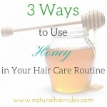 3 Ways to Use Honey in Your Hair Care Routine