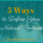 5 Ways to Define Your Natural Texture