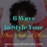 6 Ways to Style Your Short Natural Hair… Beyond the Fro