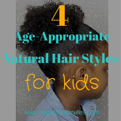4 Age-Appropriate Kids Natural Hair Styles | Natural Hair Rules!!!