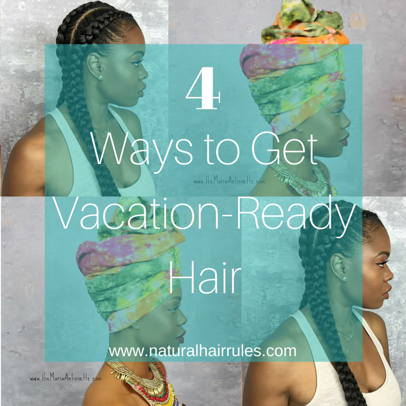 Prime 4 Ways To Get Vacation Ready Hair Natural Hair Rules Hairstyle Inspiration Daily Dogsangcom
