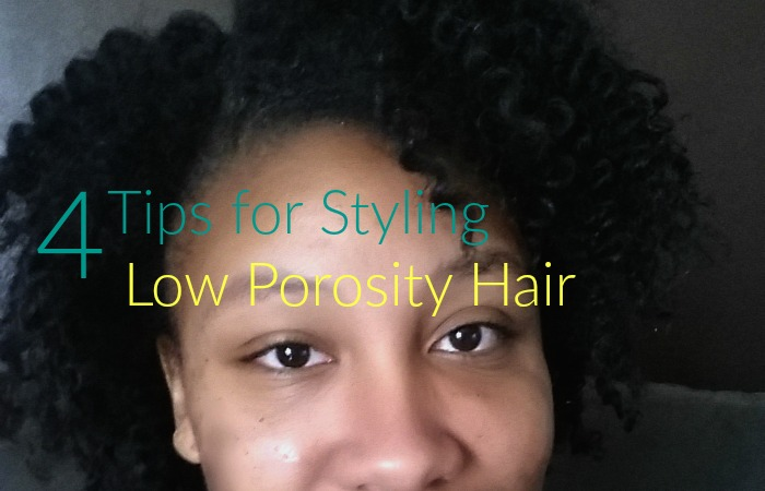4 Tips For Styling Low Porosity Hair Natural Hair Rules